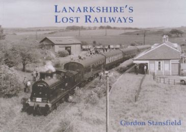 Lanarkshire's Lost Railways, by Gordon Stansfield